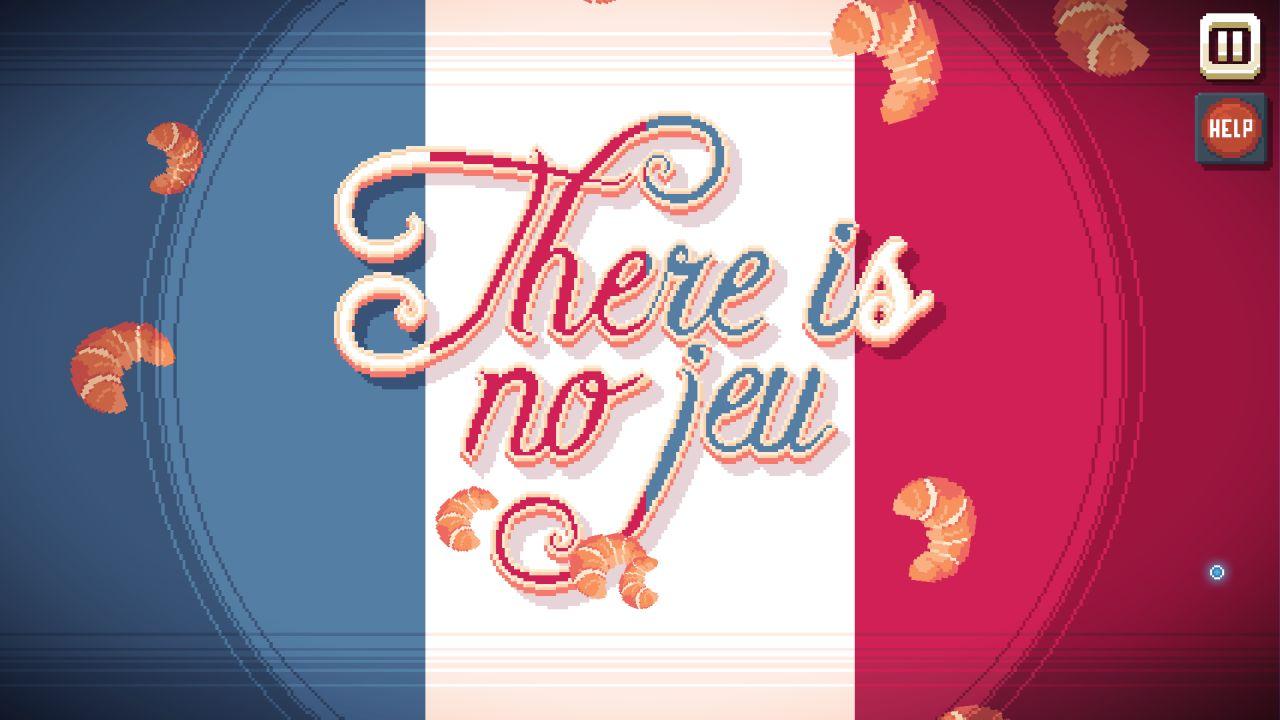 Una captura de pantalla de No hay juego que muestra la pantalla de título de una versión traducida al francés.  El telón de fondo es la bandera francesa Tricolore.  Las palabras 'There Is No Jeu' están escritas en letra cursiva, también en azul, blanco y rojo, en la parte superior.  Del techo caen en cascada croissants de varios tamaños.